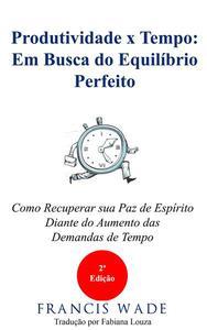Produtividade x Tempo: em Busca do Equilíbrio Perfeito