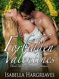 Forbidden Valentines: Three Short Regency Romances