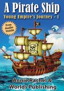 Children's Story Book: A Pirate Ship - Young Empire's Journey 1