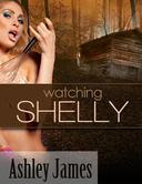 Watching Shelly (Peeping Tom Erotica)