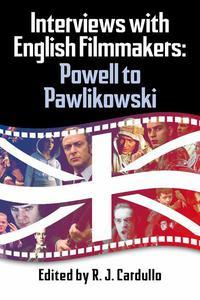 Interviews with English Filmmakers: Powell to Pawlikowski