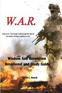 W.A.R.  Wisdom And Revelation Devotional and Study Guide