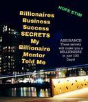 Billionaires Business Success Secrets My Billionaire Mentor Told Me