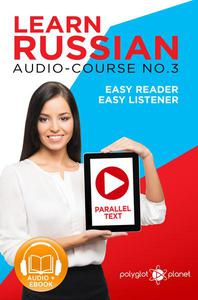 Learn Russian - Easy Reader | Easy Listener | Parallel Text Audio Course No. 3