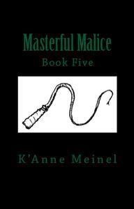 Masterful Malice