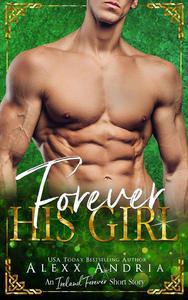 Forever His Girl (An Ireland Forever Short Story)