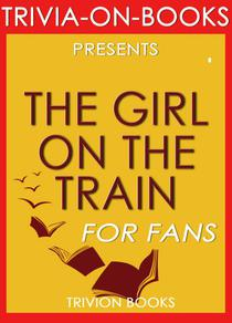 The Girl on the Train: By Paula Hawkins (Trivia-On-Books)