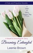 Becoming Entangled: A Pride and Prejudice Novella