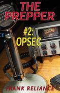 The Prepper: #2 OpSec