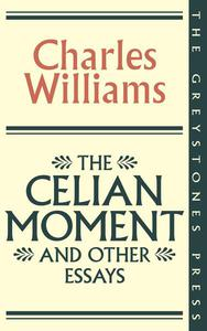 The Celian Moment and Other Essays