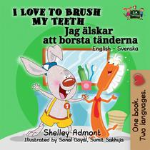 I Love to Brush My Teeth (English Swedish Bilingual Book)