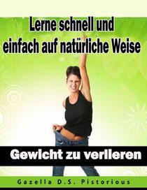Lerne schnell und einfach auf natürliche Weise Gewicht zu verlieren