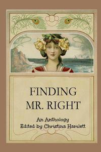 Finding Mr. Right: An Anthology