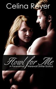 Howl for Me - A Paranormal Werewolf Shifter Erotica