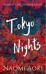 Tokyo Nights: Episode Eight