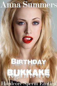 Birthday Bukkake (Hardcore Sperm Erotica)