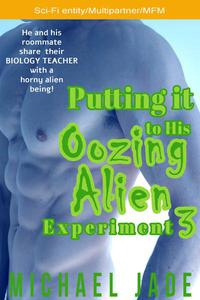 Putting it to His Oozing Alien Experiment 3