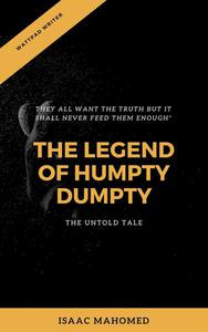 THE LEGEND OF HUMPTY DUMPTY-UNTOLD TALES