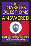 Your Diabetes Questions Answered: Practical Solutions That Work and Keep on Working