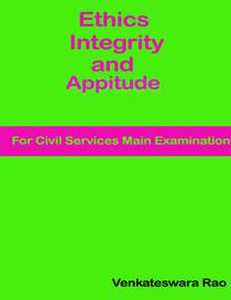 Ethic Integrity and Aptitude: For Civil Service Main Examination