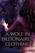 A Wolf in Billionaire's Clothing: Monster Breeding Erotica