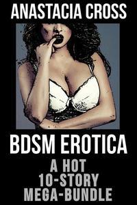 BDSM Erotica:  A Hot 10-Story Mega-Bundle
