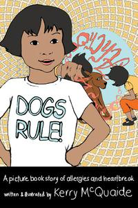 DogsRule! A picture book story of allergies and heartbreak
