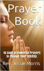 Prayer Book – 16 Days of Powerful Prayers to Change Your Destiny