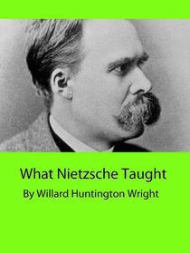 What Nietzsche Taught
