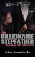 My Billionaire Stepfather Teaches Me Manners