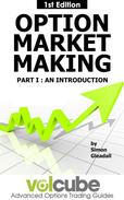 Option Market Making : Part I : An Introduction