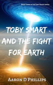 Toby Smart and the Fight For Earth