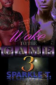 Woke To The Game - Part 3