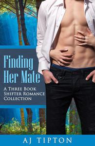 Finding Her Mate: A Three Book Shifter Romance Collection