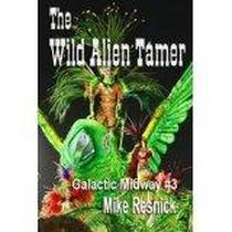 The Wild Alien Tamer