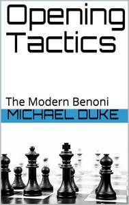 Opening Tactics : The Modern Benoni