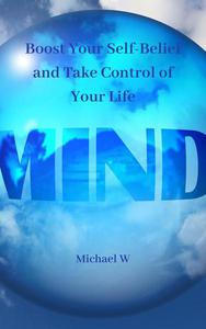 Boost Your Self-Belief and Take Control of Your Life