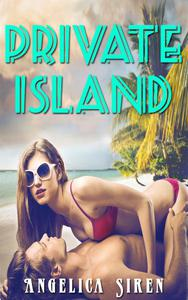 Private Island (An Erotic Beach Vacation with a Billionaire)