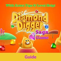 Diamond Digger Saga Game: Guide With Extra Tips & Level Help!