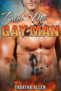 Paint Me Gay Man