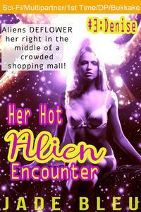 Her Hot Alien Encounter #3: Denise