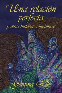 Una relación perfecta y otras historias románticas