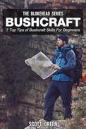 Bushcraft: 7 Top Tip Of Bushcraft Skills For Beginners