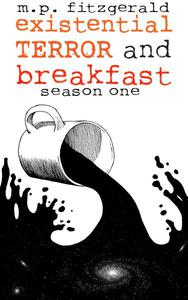 Existential Terror and Breakfast: Season One