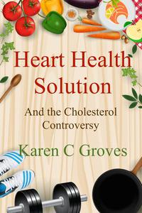 Heart Health Solution and the Cholesterol Controversy