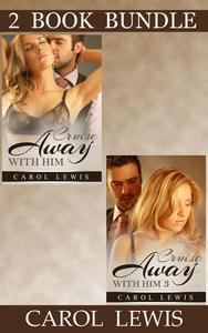Cruise Away With Him: 1 & 2 (Bundle)