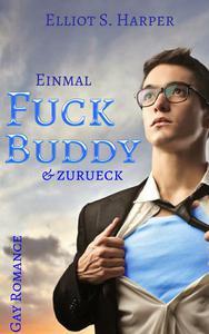 Einmal Fuckbuddy & Zurück (Gay Romance)
