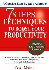 7 Steps Techniques to Boost Your Productivity