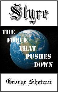 Styre: The Force That Pushes Down