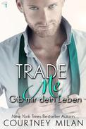 Trade Me – Gib mir dein Leben